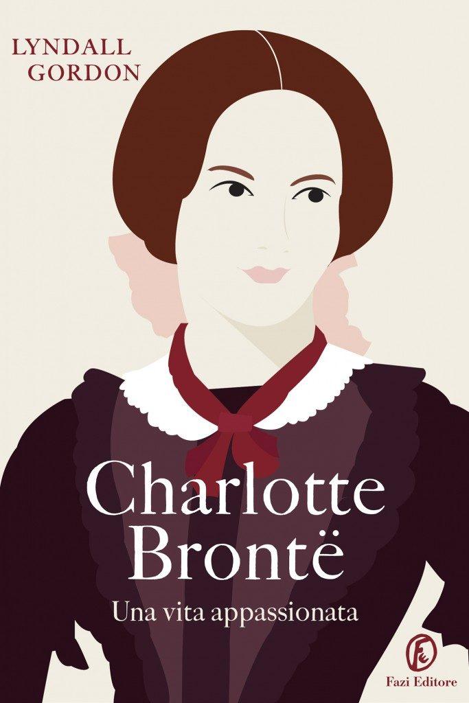 Charlotte Brontë, una vita appassionata